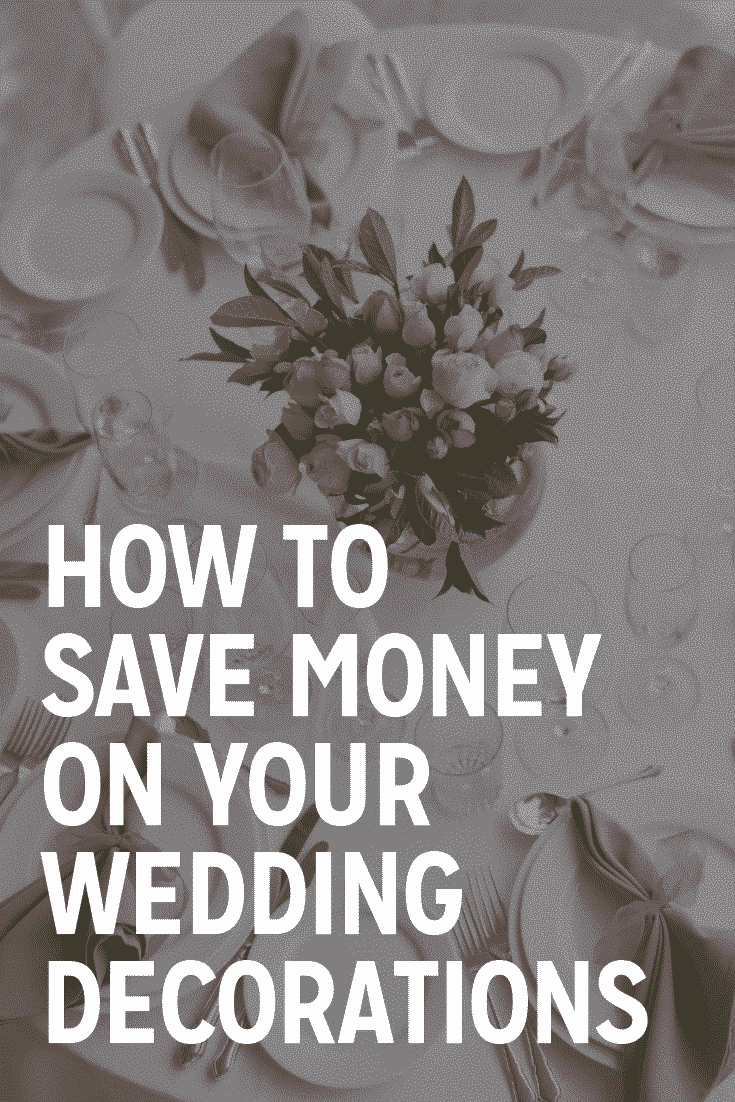 how to save money on your wedding decorations