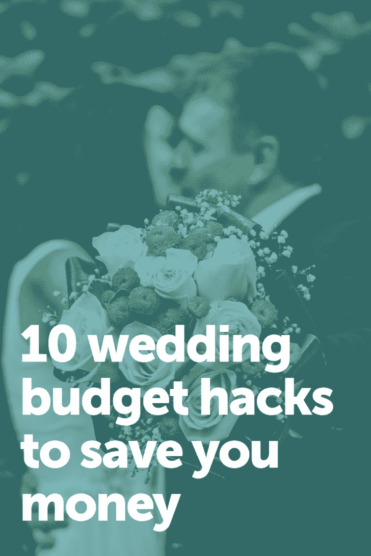 10 WEDDING BUDGET HACKS TO SAVE YOU MONEY