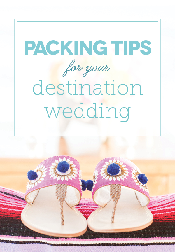 packing tips for your destination wedding