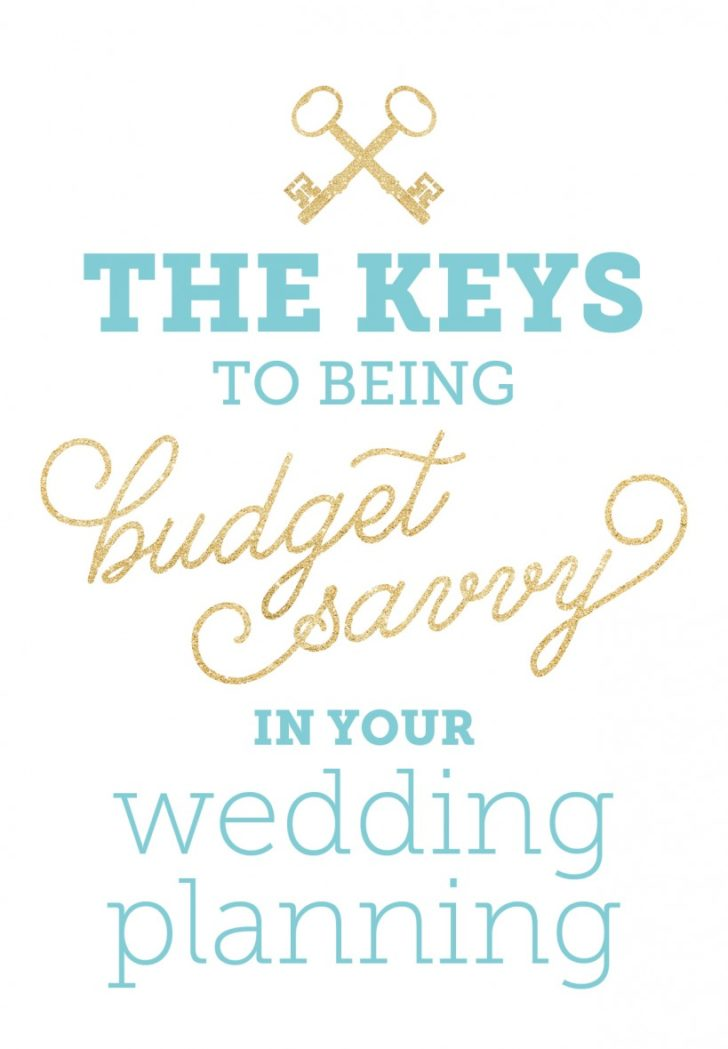 The KEYS TO BEING BUDGET SAVVY when planning your wedding