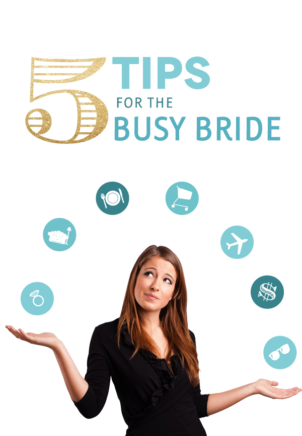 five tips for the busy bride