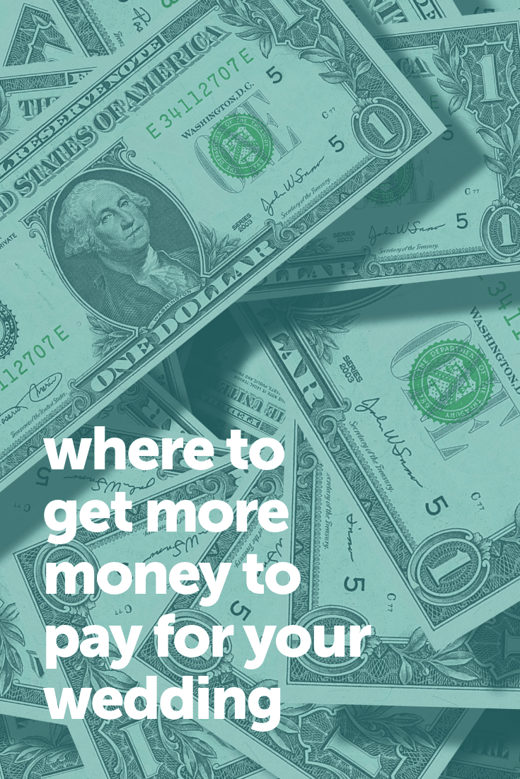 where to get more money to pay for your wedding
