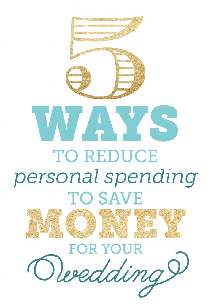 reduce spending to save money for your wedding