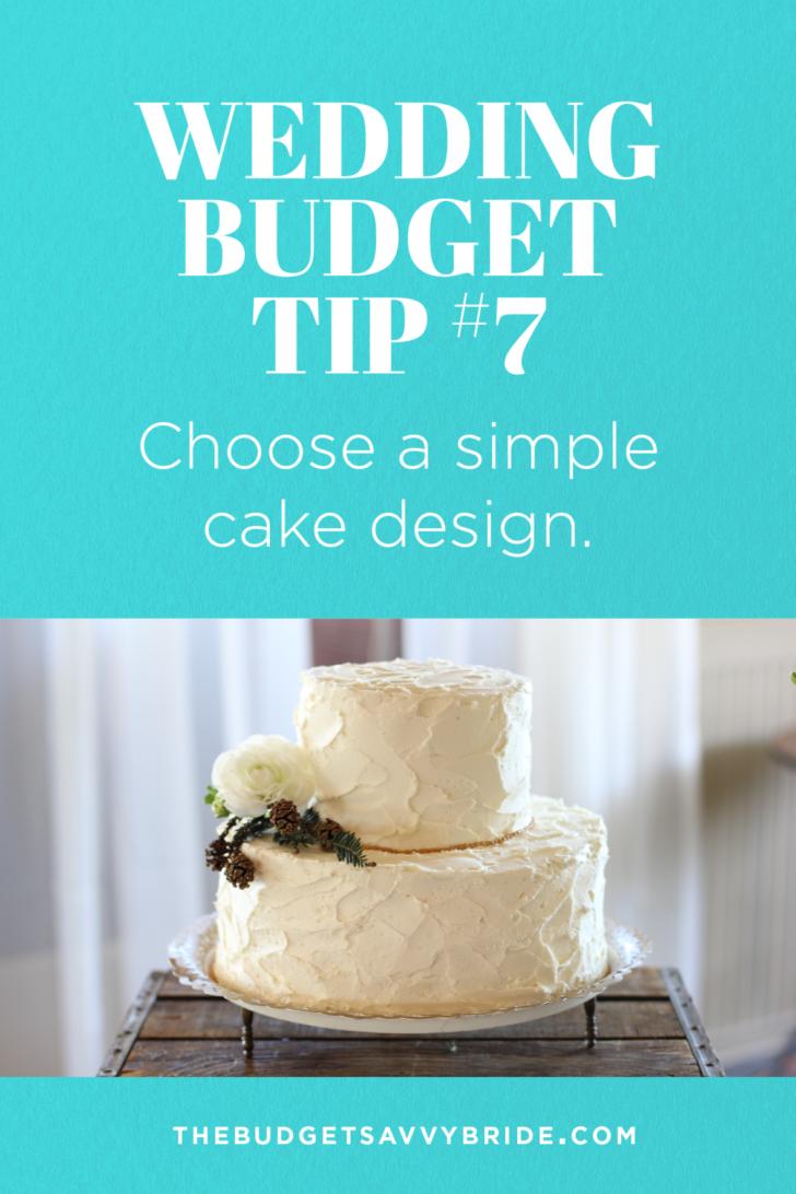 Wedding Tip #7: Choose a simple cake design.