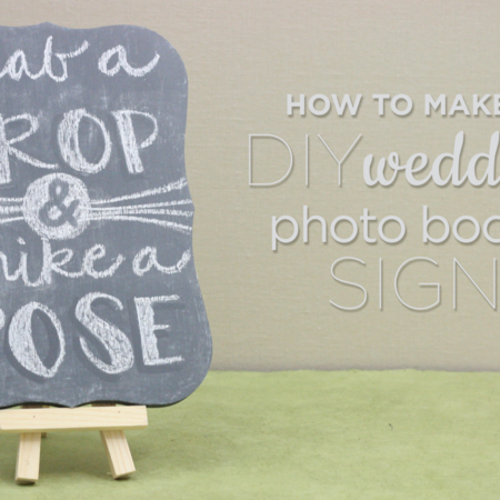 How to Make a DIY Wedding Photo Booth Sign