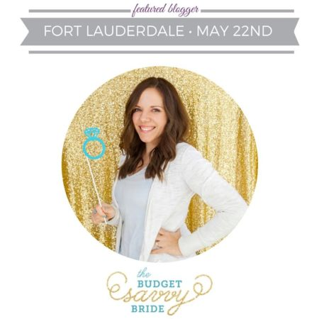 The Budget Savvy Bride at Your Wedding Experience Fort Lauderdale