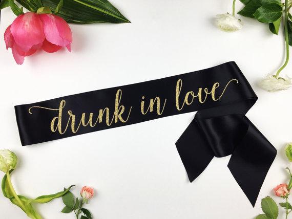 drunk in love bachelorette sash