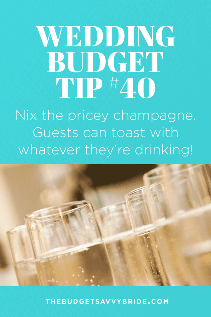 Wedding Budget Tip #40: Skip the pricey champagne!