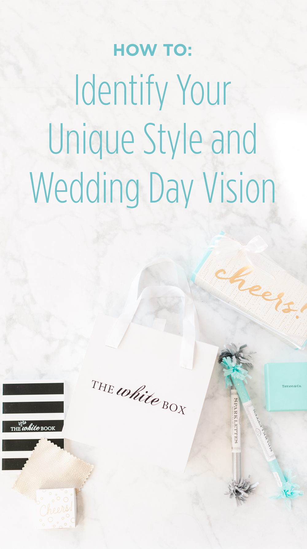 How to Identify Your Unique Style and Wedding Day Vision