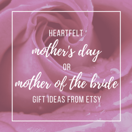 Check out our top picks for Mother's Day and mother of the bride Etsy gifts. You'll be sure to find something nice for that special woman in your life.