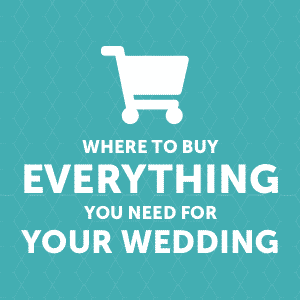 Where to Buy Everything You Need For Your Wedding