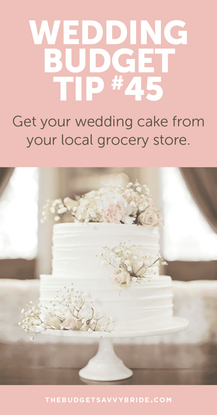 Wedding Budget Tip #45: Choose a grocery store wedding cake.