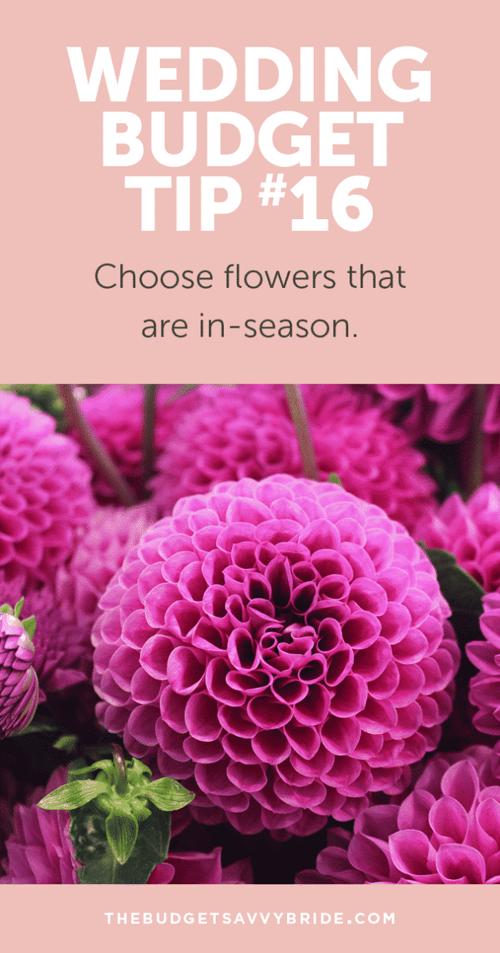 Wedding Budget Tip #16: Choose flowers that are in-season to save money. #weddingbudgettip