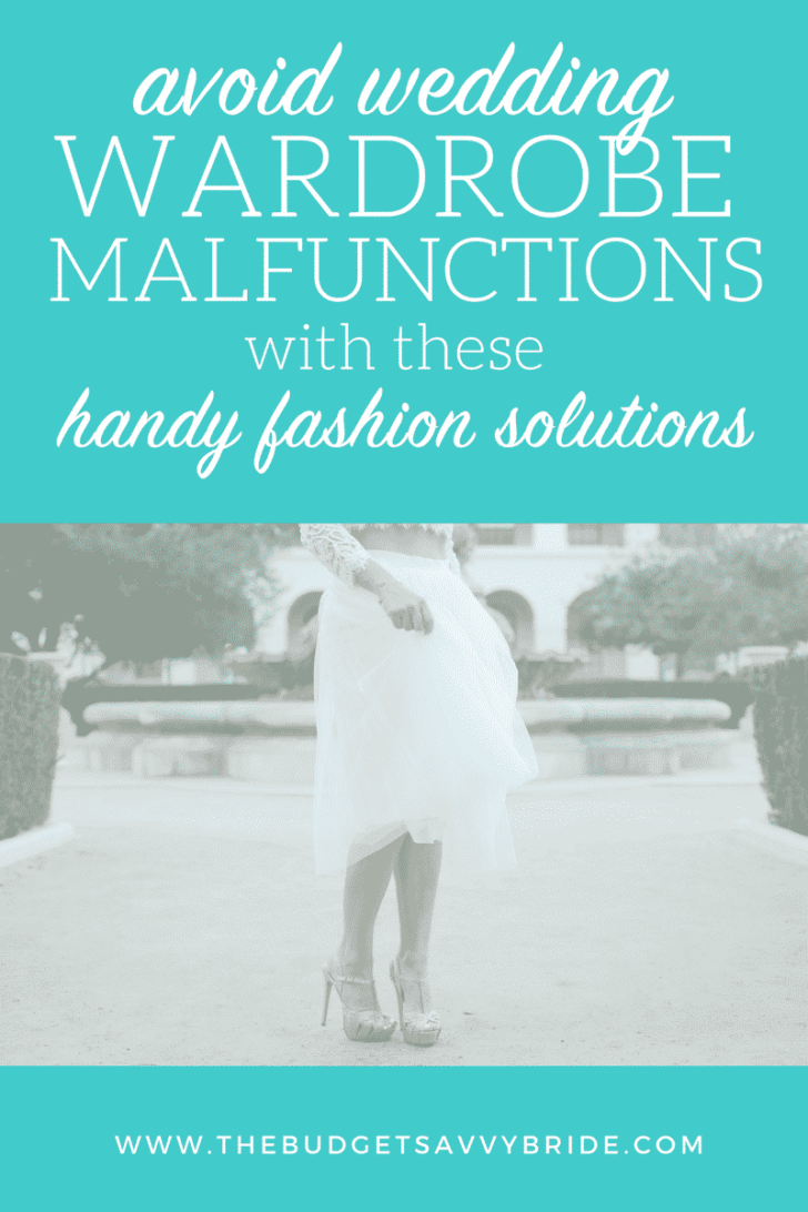 Avoid wedding wardrobe malfunctions with these handy fashion solutions!