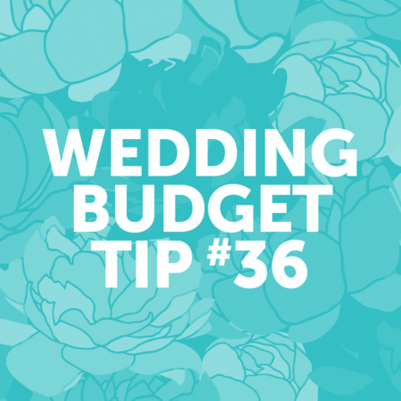 Wedding Budget Tip #36: Consider a day of the week other than Saturday.