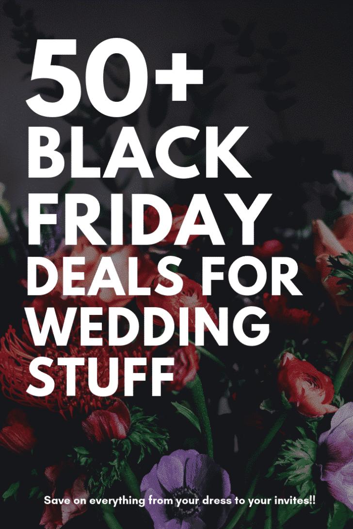 50+ BLACK FRIDAY DEALS FOR WEDDINGS