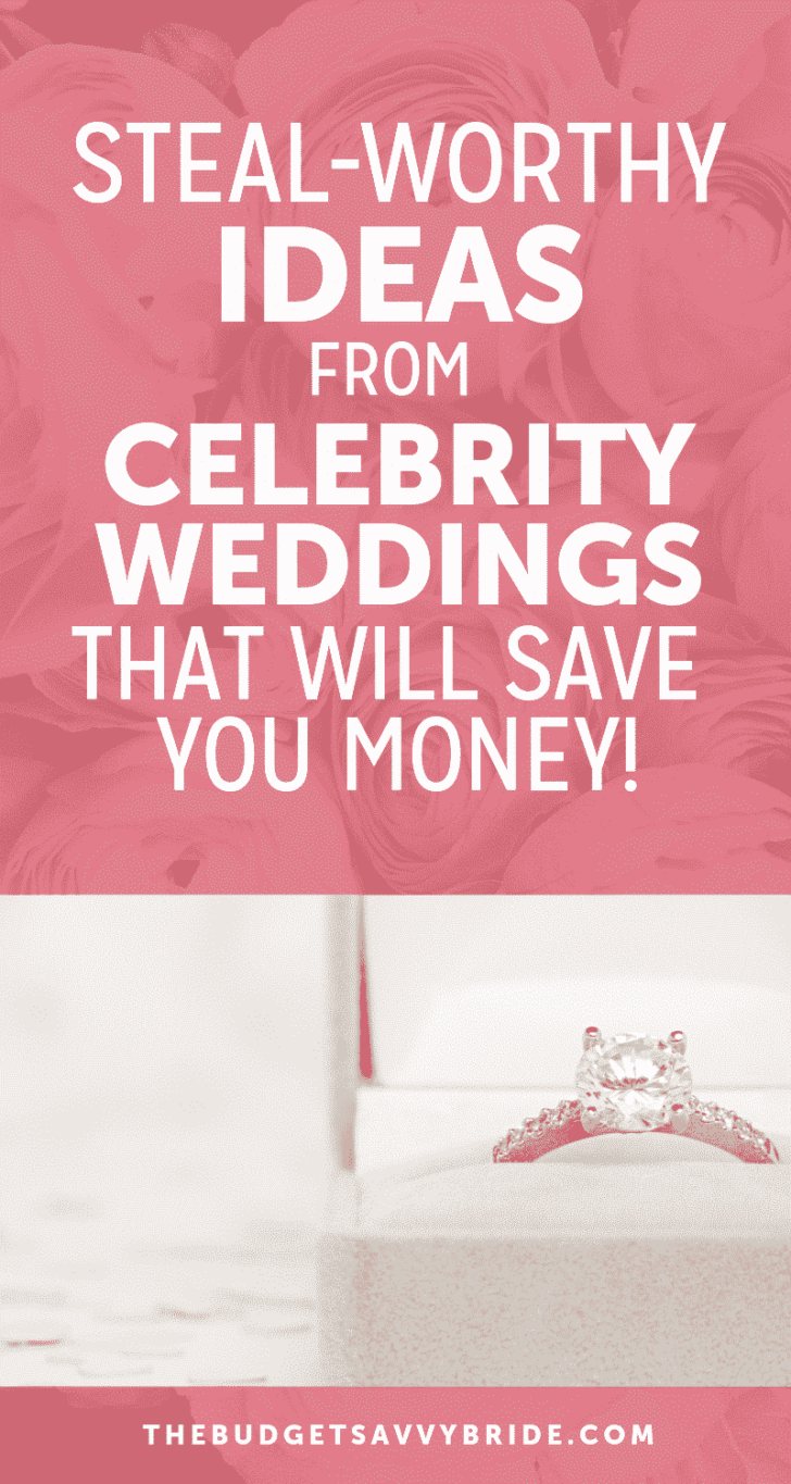 steal worthy celebrity wedding ideas that will save you money