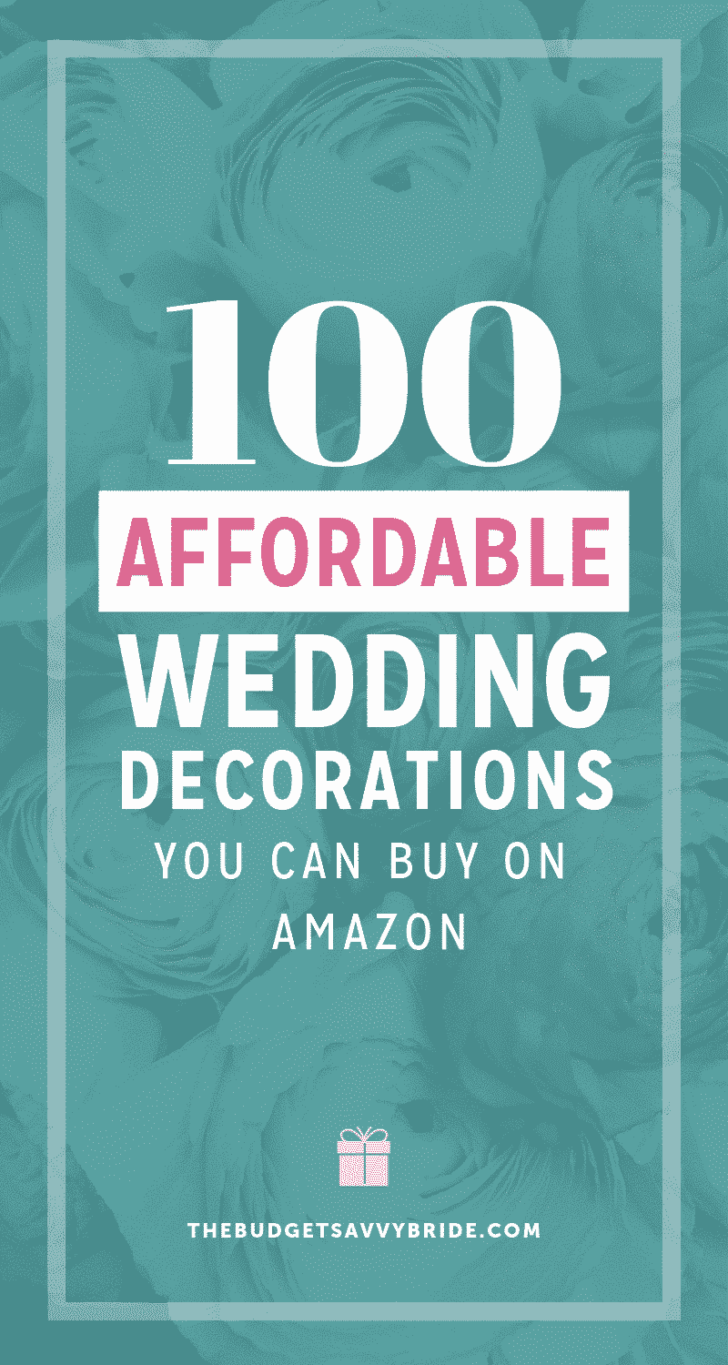 100 Affordable Wedding Decorations you can buy for your wedding on Amazon!