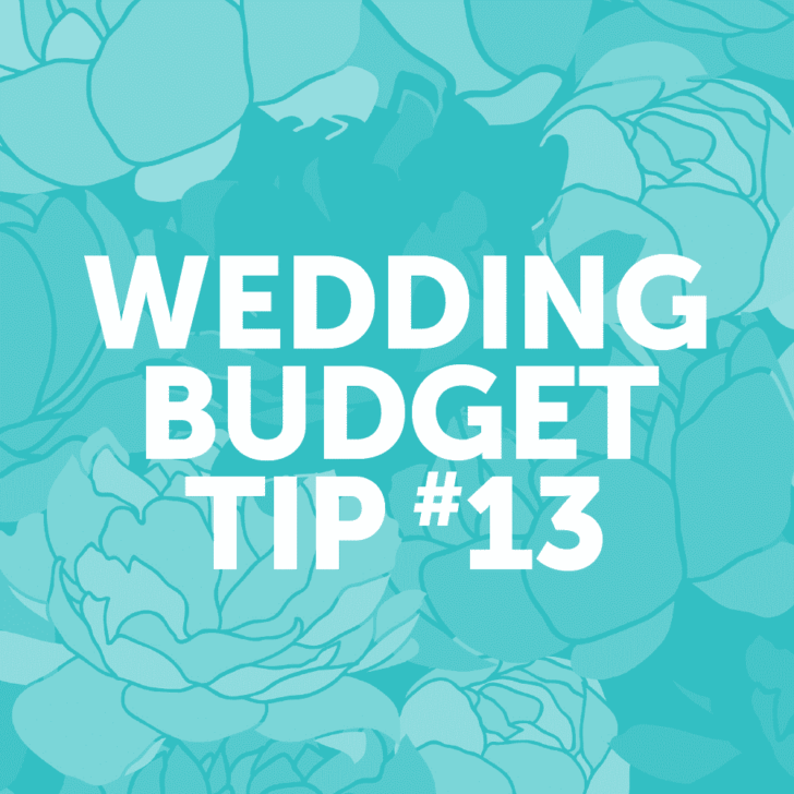 Wedding Budget Tip #13: Beg, Borrow, but don't steal.