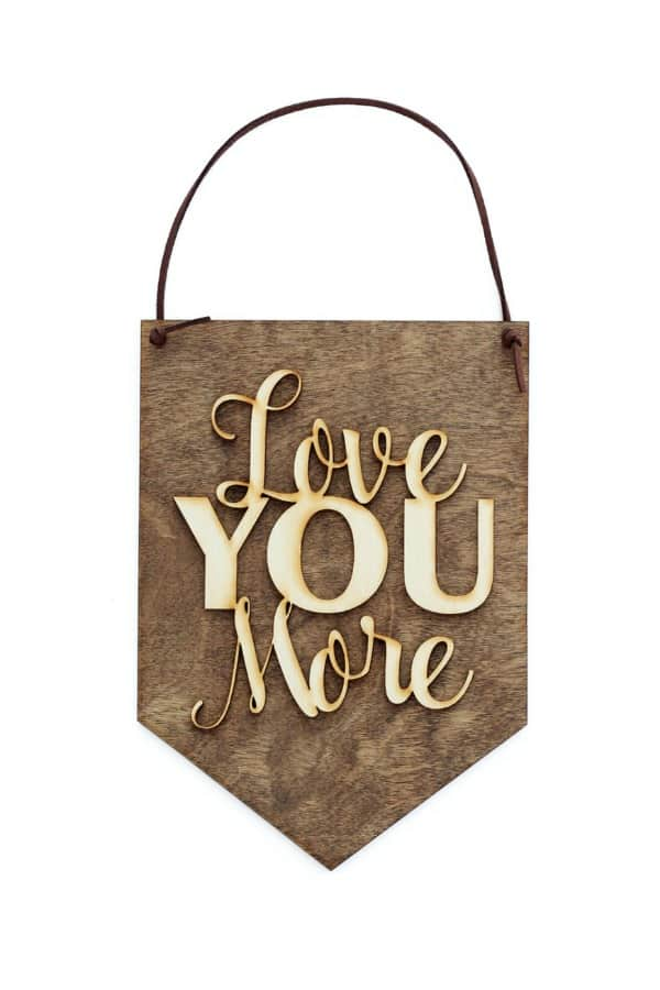 5th Wedding Anniversary Gift Idea - LOVE YOU MORE WOOD HANGING By MannMadeDesigns4 on Etsy
