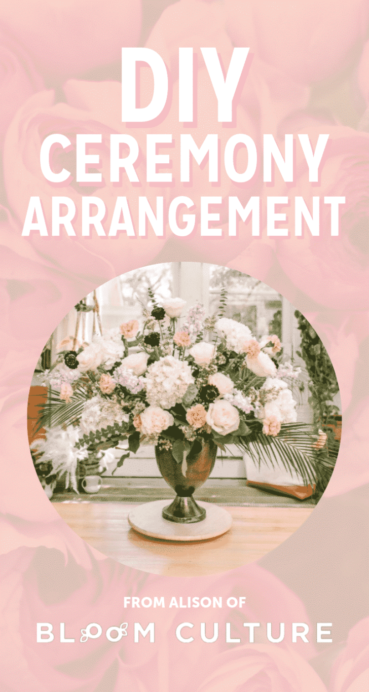 DIY WEDDING FLOWERS - DIY Ceremony Arrangement