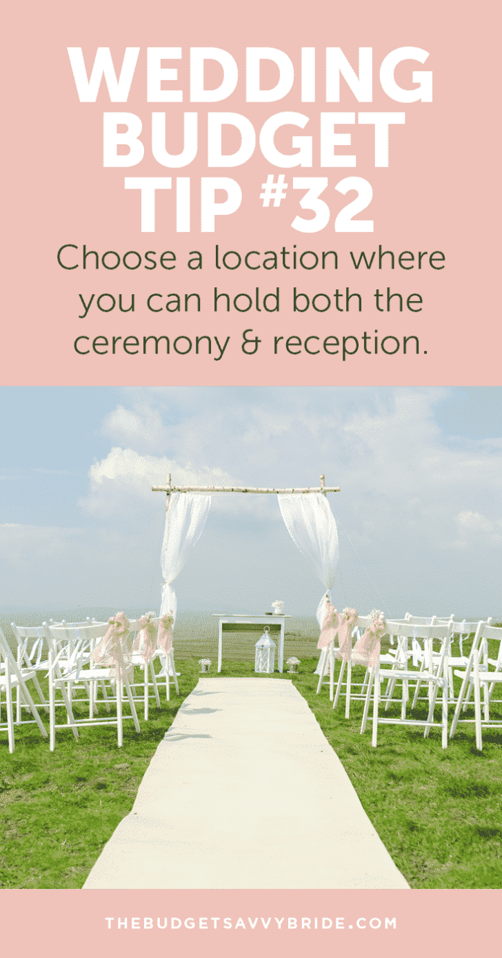 Choose a dual-purpose venue for your wedding day. AKA A location where you can hold both the ceremony and reception!