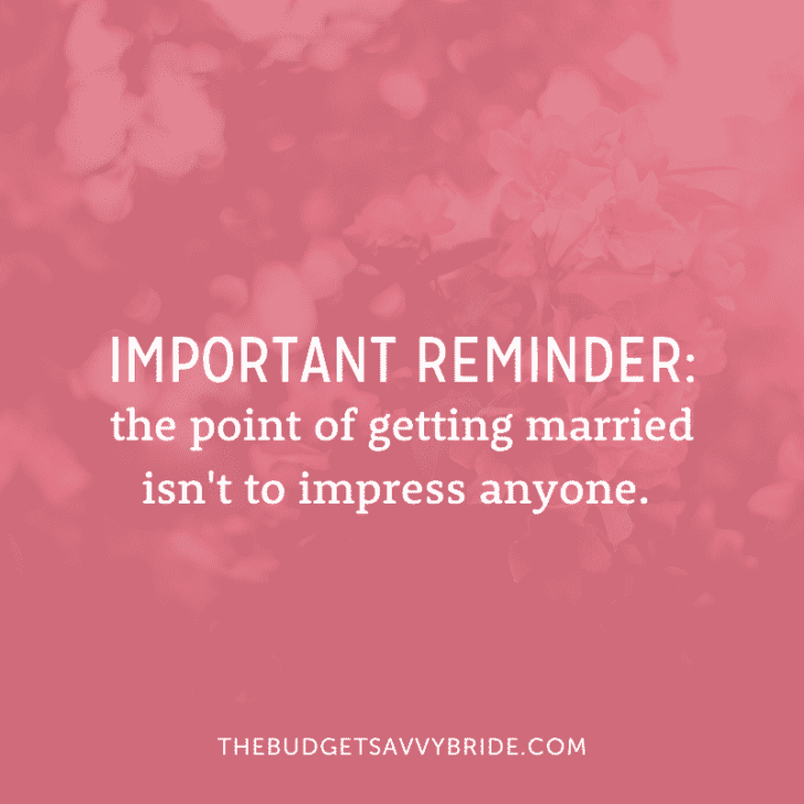 weddings are not about impressing anyone