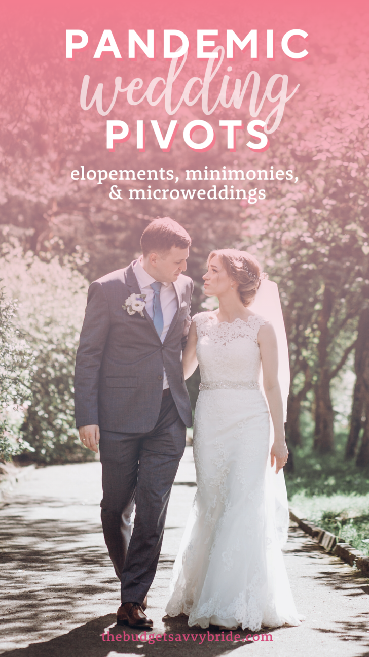 Pandemic Wedding Pivots: Elopements, Microweddings and Minimonies