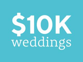 Weddings on a $10,000 budget | $10K wedding budget