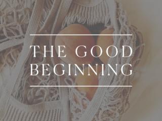the good beginning