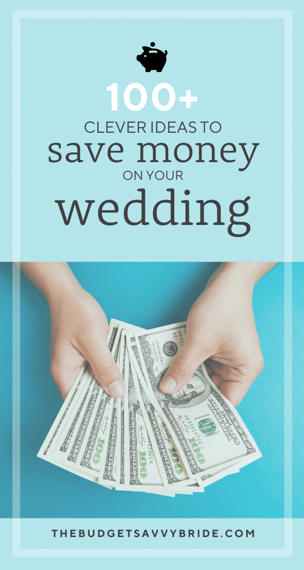 100+ ways to save money on your wedding!