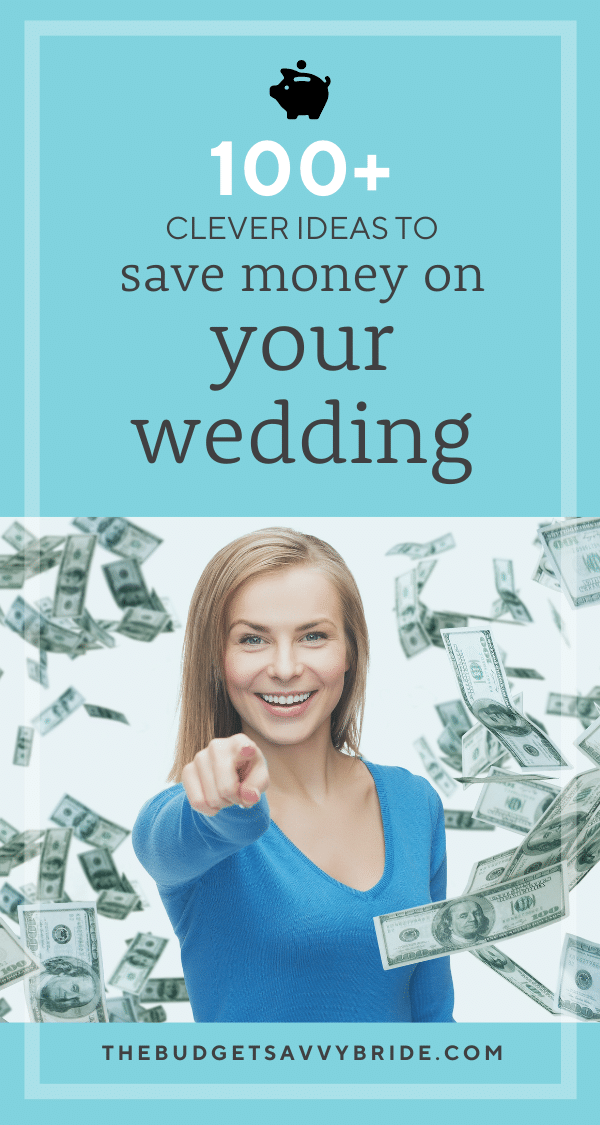 100+ Clever Ideas to save money on your wedding from The Budget Savvy Bride
