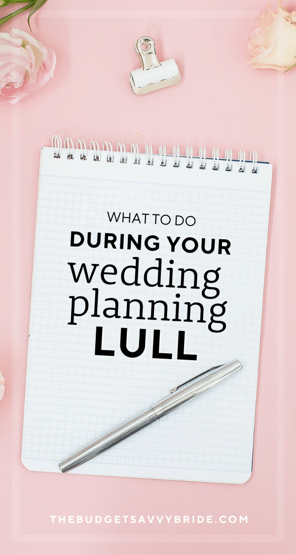 What to Do During Your Wedding Planning Lull