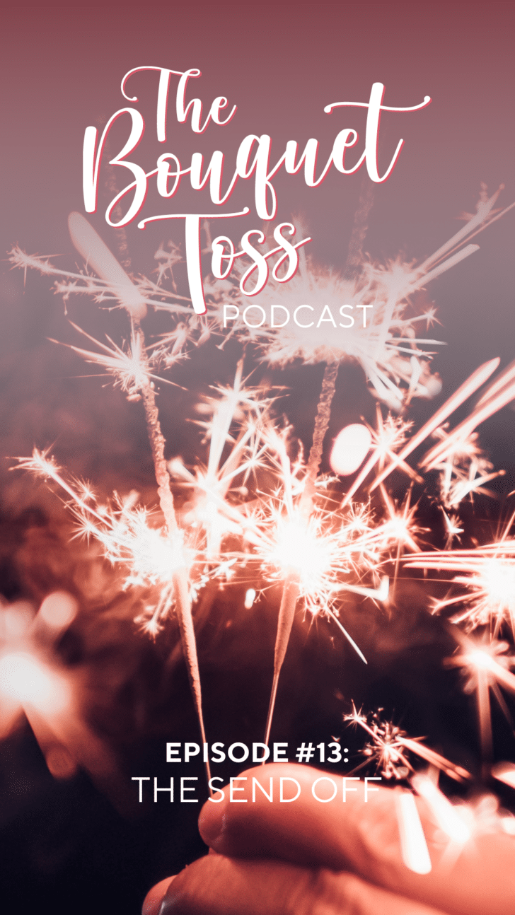 the bouquet toss podcast - episode 13 the send off