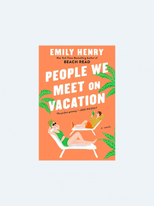 20 Awesome Books for Your Beach Honeymoon  PEOPLE WE MEET ON VACATION by Emily Henry  Beach Reads for Your Honeymoon Getaway | The Budget Savvy Bride
