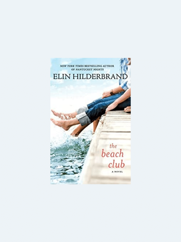 20 Awesome Books for Your Beach Honeymoon  THE BEACH CLUB by Elin Hilderbrand  Beach Reads for Your Honeymoon Getaway | The Budget Savvy Bride
