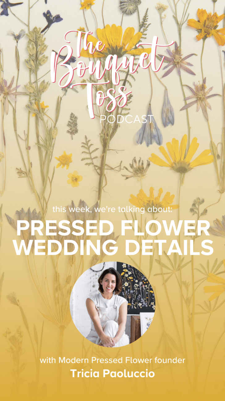 The Bouquet Toss Podcast - Modern Pressed Flower Tricia Paoluccio