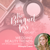 The Bouquet Toss wedding beauty trends with White Carpet Ready