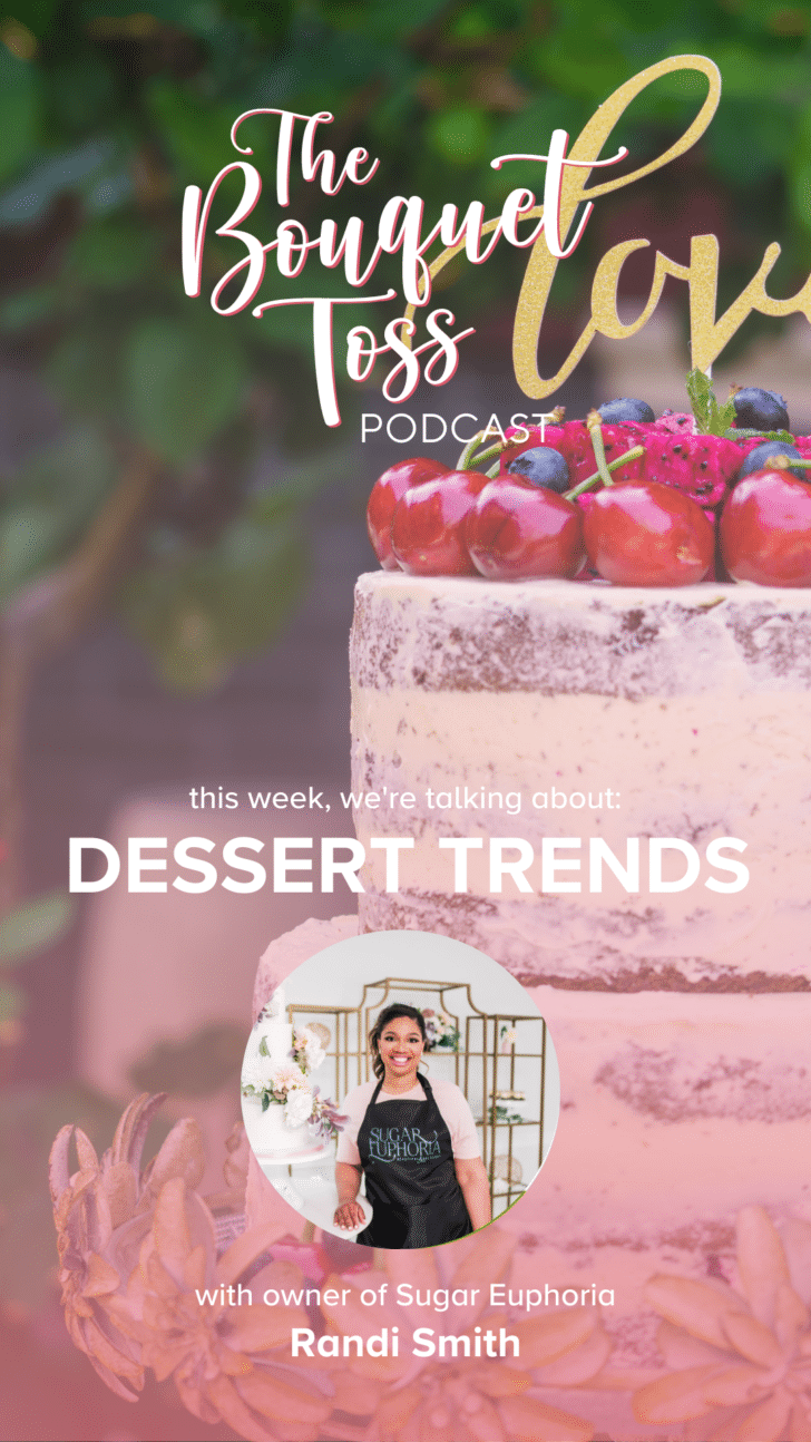 The Bouquet Toss Podcast- Wedding Dessert Trends with Sugar Euphoria