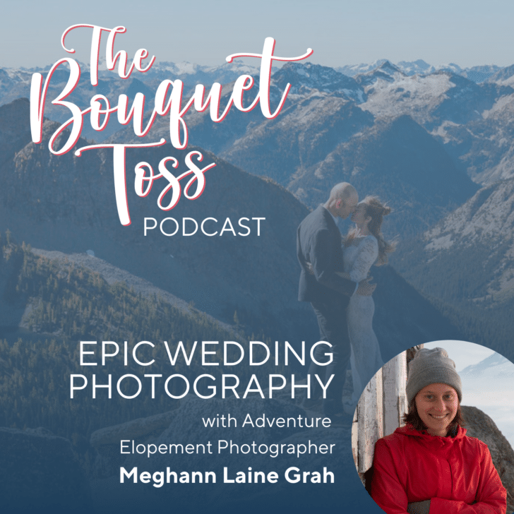 The Bouquet Toss Podcast - Epic Wedding Photography with Meghann Laine Grah
