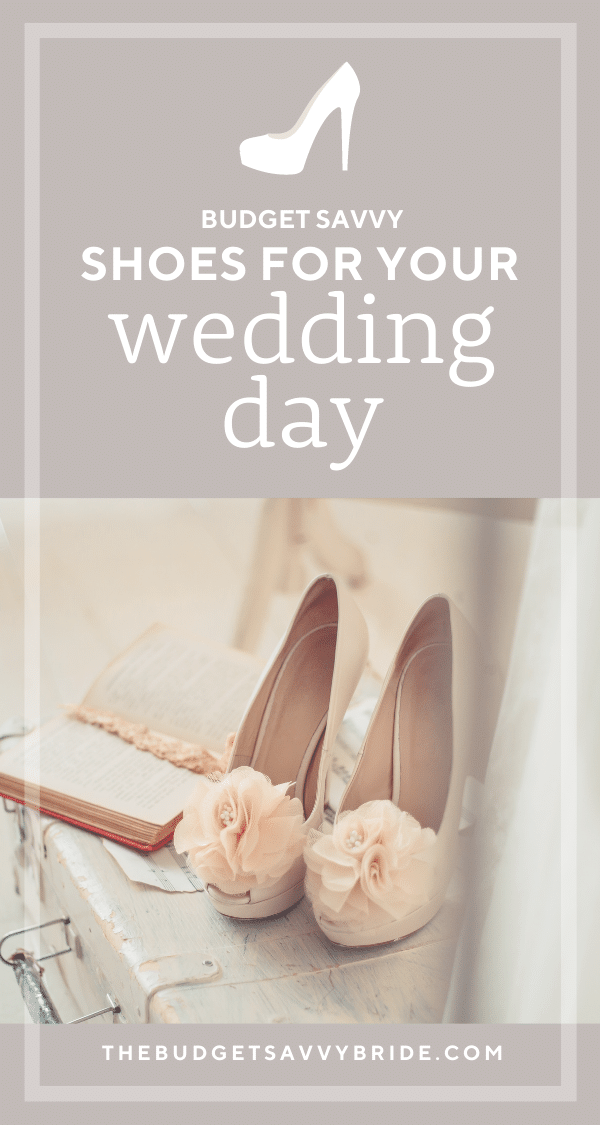 Looking for the perfect footwear for the big day? Check out these stylish and affordable wedding shoes for the savvy bride!