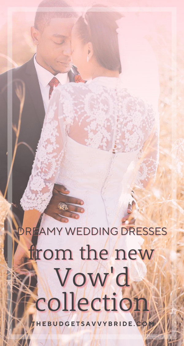 View the new collection from Vow'd Weddings – romantic wedding dresses with dreamy details for the ultimate in bridal style, and at prices that budget savvy brides will love!